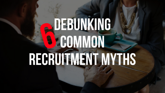 YourPrime Recruitment - DEBUNKING COMMON RECRUITMENT MYTHS