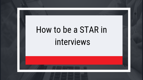 How To Be A STAR In Interviews